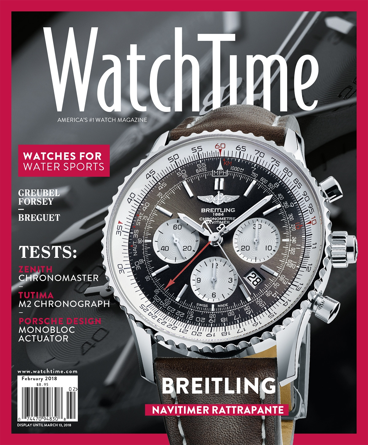 WatchTime February 2018: Watches for Water Sports, Breitling Navitimer Rattrapante, Greubel Forsey, Breguet, Zenith Chronomaster, Tutima M2 Chronograph, Porsche Design Monobloc Actuator