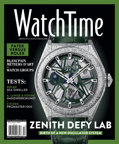 WatchTime December 2017: Citizen,Tag Heuer, Rolex, A. Lange & Söhne, Zenith, Blancpain, Patek Philippe, Bucherer, Watch Groups