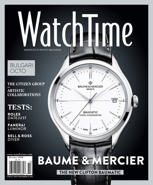 WatchTime October 2018: Baume & Mercier: The new Cifton Baumatic - Bulgari: Octo - Tests: Rolex Datejust, Panerai Luminor, Bell & Ross Diver - The Citizen Group - Artistics Collaborations