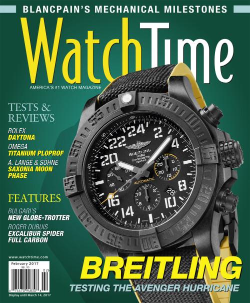 WatchTime February 2017: Rolex, Omega, A. Lange & Söhne, Bulgari, Roger Dubuis, Breitling, Patek Philippe